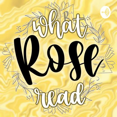 What Rose Read