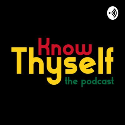 Know Thyself: the podcast