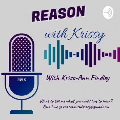 Reason with Krissy