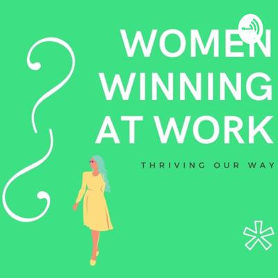 Women Winning at Work
