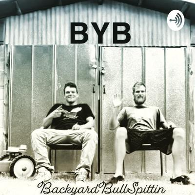 BYB!!!! BackyardBullSpittin, brought to you by two down home Midclass Dads with Nothing else to do, But Bullspit in their Backyard Support this podcast: https://anchor.fm/backyardbullspittin/support