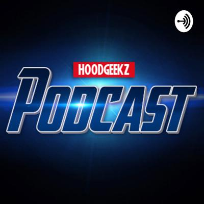 Hoodgeekz Podcast