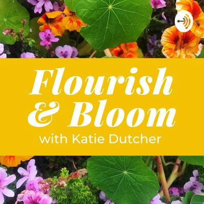 Flourish and Bloom Podcast