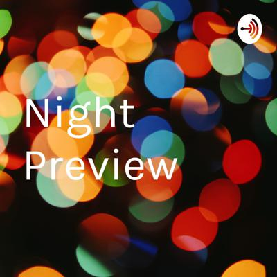 Night Preview