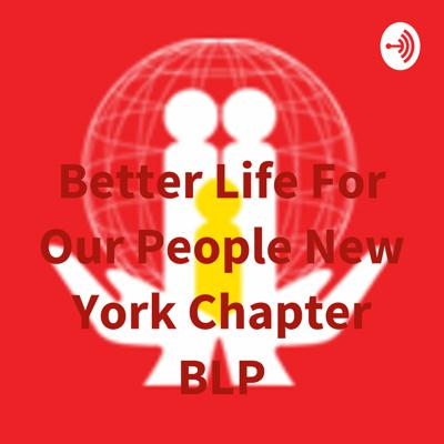 Better Life For Our People New York Chapter BLP