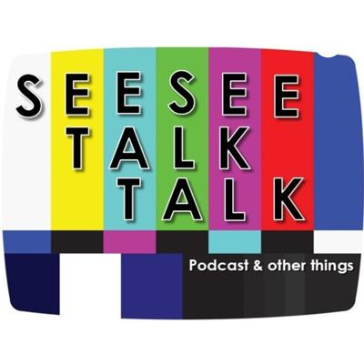 See See Talk Talk - Movies, Games, Books Podcast