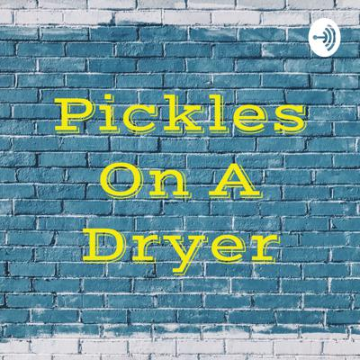 Pickles On A Dryer