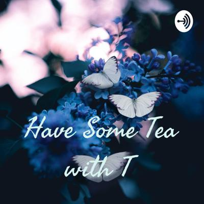 Have Some Tea with T
