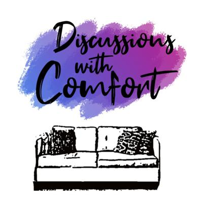Discussions With Comfort