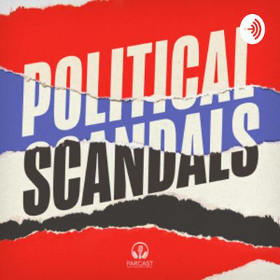 Political Scandals – Parcast Network