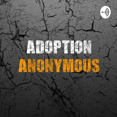 Adoption(ee) Anonymous