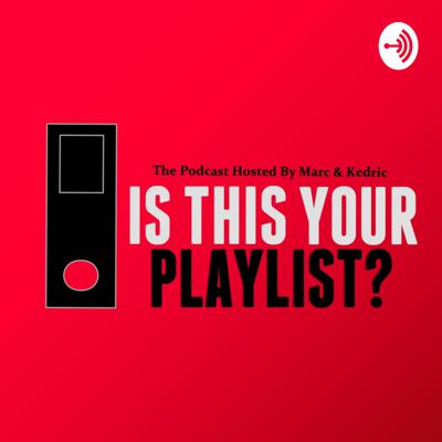 Is This Your Playlist?!