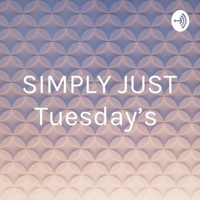 SIMPLY JUST Tuesday's
