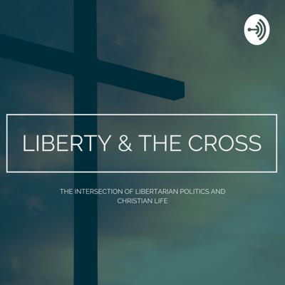 Liberty and the Cross is a podcast where we reconcile Libertarian politics and Christian life. Through a discussion of current events, interviews, stories, and banter we will help promote a more positive and moral America.  Support this podcast: https://anchor.fm/libertyandcross/support