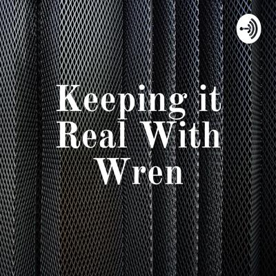 Keeping it Real With Wren