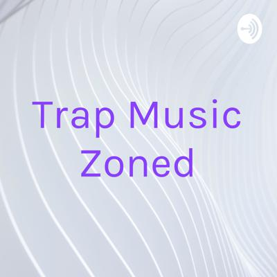 Trap Music Zoned
