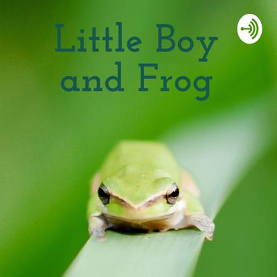 Little Boy and Frog: bedtime stories for kids