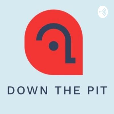 Down the Pit