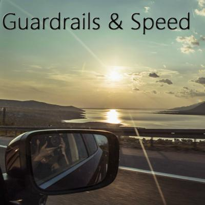 Cover art for Guardrails and Speed
