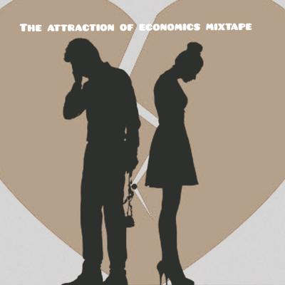 Cover art for The Attraction of Economics Mixtape