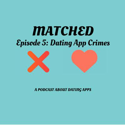 Cover art for Ep. 5 - Dating App Crimes