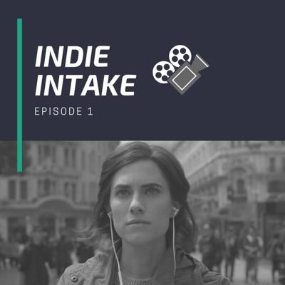 Cover art for Indie Intake - Ep. 1