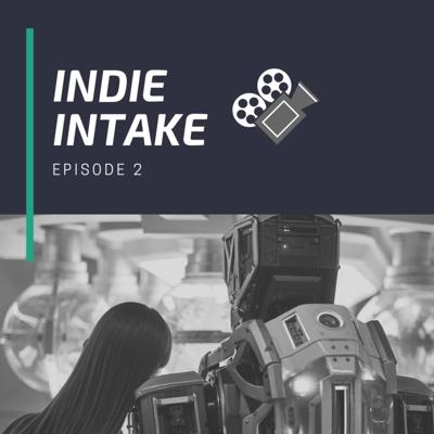 Cover art for Indie Intake - Ep. 2