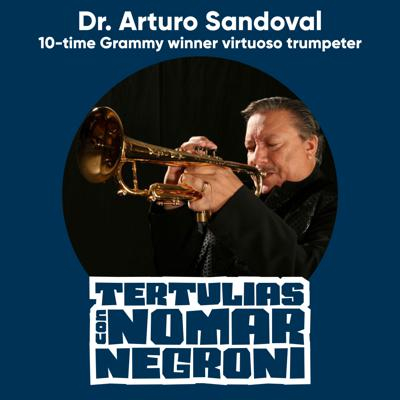 Cover art for Dr. Arturo Sandoval: 10-time Grammy winner virtuoso trumpeter