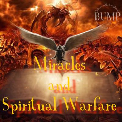Cover art for Episode 4: Miracles and Spiritual Warfare