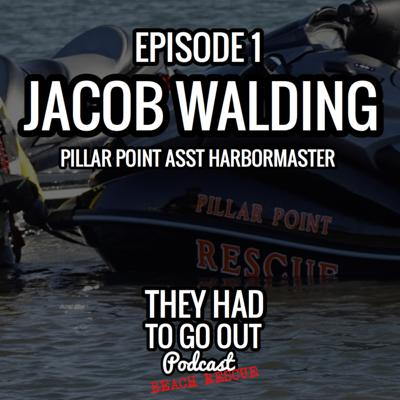 Cover art for Jacob Walding - Pillar Point Assistant Harbor Master - Big Wave Rescue