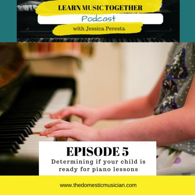 Cover art for 5- Determining if your child is ready for piano lessons