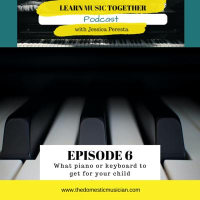 Cover art for 6- What piano or keyboard to get for your child