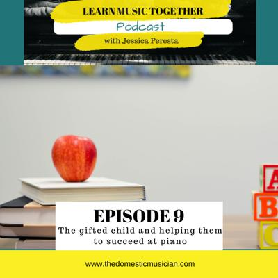 Cover art for 9- The gifted child and helping them to succeed at piano