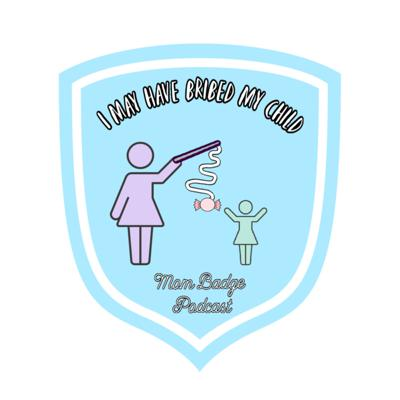 Cover art for I may have bribed my child.....Badge