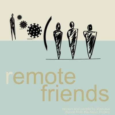 Cover art for Episode 2: Part 1 or 3 Don't COVID19 a friend - rEMOTE Friends