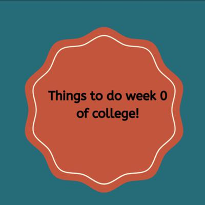 Cover art for Things to do week 0 of college!