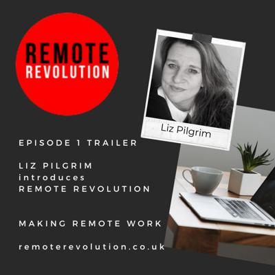 Cover art for Trailer Episode 1: Introduction to Remote Revolution - Making Remote Work