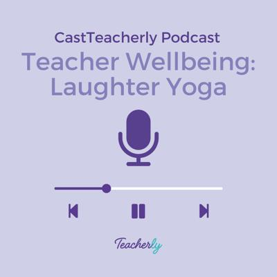 Cover art for Teacher Wellbeing: Laughter Yoga