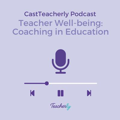Cover art for Teacher Well-being: Coaching in Education