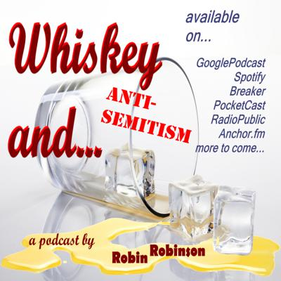 Cover art for Whiskey And...AntiSemitism with Joshua Hatton