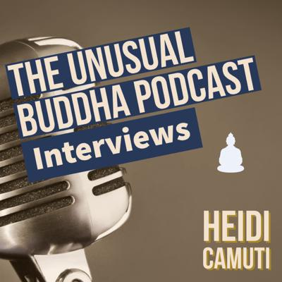 Cover art for The Unusual Buddha Interviews Heidi Camuti