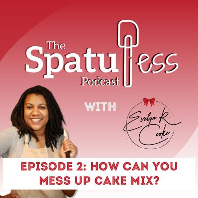 Cover art for EP 2: How can you mess up cake mix?