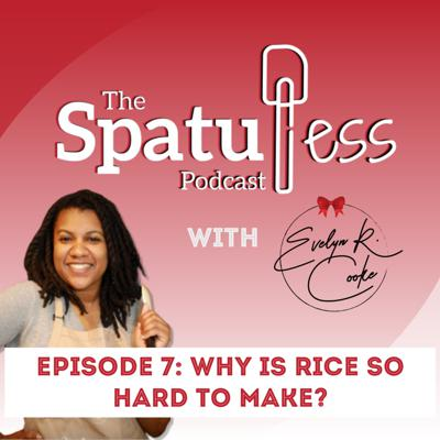 Cover art for EP 7: Why is rice so hard to make?