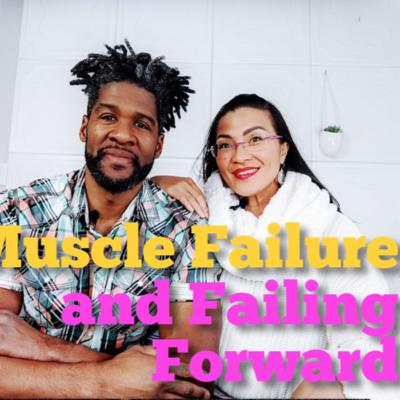 Cover art for Muscle Failure & Failing Forward in Life