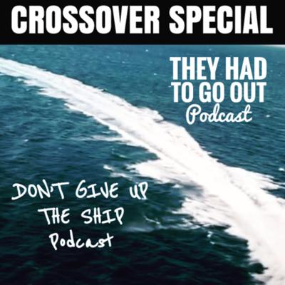 Cover art for Crossover Special with Don't Give Up the Ship Podcast