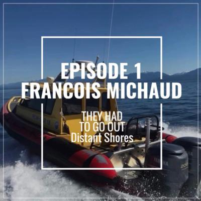 Distant Shores Launch Special - Francois Michaud - Royal Canadian Marine SAR - Chief Instructor