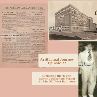 Cover art for Episode 22: Reflecting Black with Martin Jackson on School #112 in Old West Baltimore