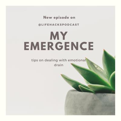 Cover art for My Emergence- dealing with Emotional drain