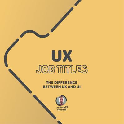 Cover art for UX Job Titles (The difference between UX and UI)