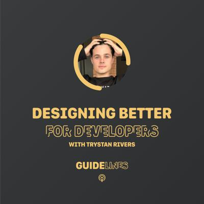 Cover art for Designing Better, for Developers with Trystan Rivers